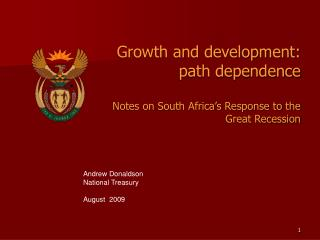 Growth and development: path dependence Notes on South Africa's Response to the Great Recession
