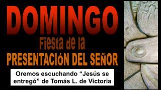 """Oremos escuchando """"Jesús se entregó"""" de Tomás L. de Victoria"""