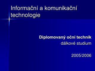 Informa č ní a komunikační technologie