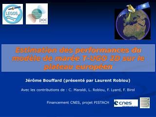 Estimation des performances du  modèle de marée T-UGO 2D sur le plateau européen