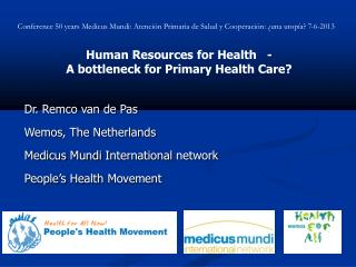 Human Resources for Health   -             A bottleneck for Primary Health Care?
