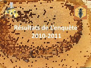 Résultats de L'enquête  2010-2011
