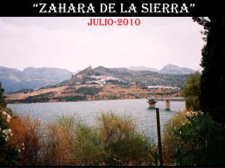""""""" Zahara  de la Sierra"""" Julio-2010"""