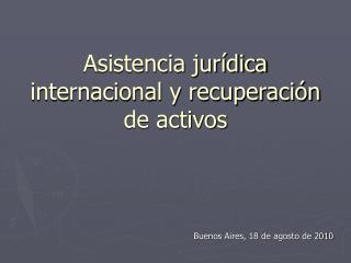 Asistencia jurídica internacional y recuperación de activos