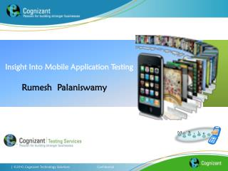 Insight Into Mobile Application Testing Rumesh  Palaniswamy