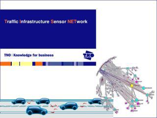 T raffic  I nfrastructure  S ensor  NET work