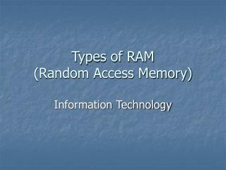 Types of RAM Random Access Memory