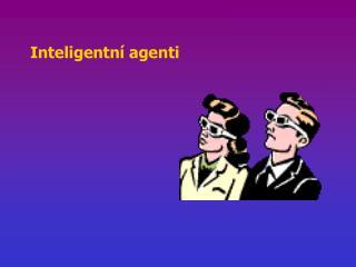 Inteligentní agenti