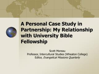 A Personal Case Study in Partnership: My Relationship with University Bible Fellowship