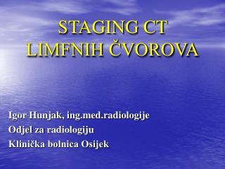 STAGING CT  LIMFNIH ČVOROVA