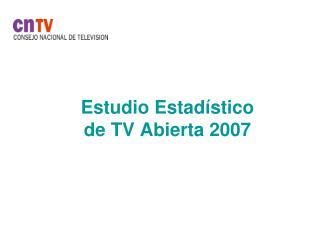 Estudio Estadístico de TV Abierta 2007