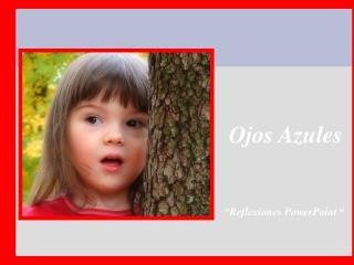 """Ojos  Azules """"Reflexiones PowerPoint  """""""