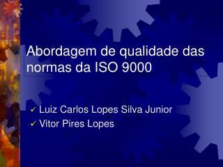 Abordagem de qualidade das normas da ISO 9000