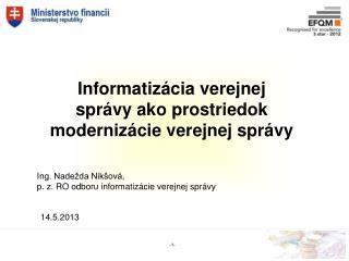 Informatizácia verejnej  správy ako prostriedok  modernizácie verejnej správy