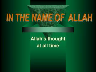 Allah's thought at all time