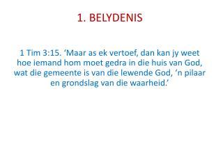 1. BELYDENIS