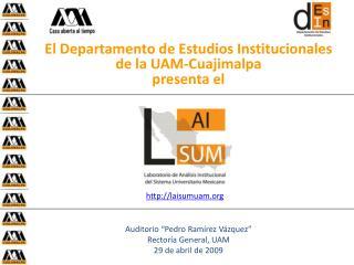 El Departamento de Estudios Institucionales de la UAM-Cuajimalpa presenta el