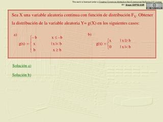 Sea X una variable aleatoria continua con función de distribución F X . Obtener