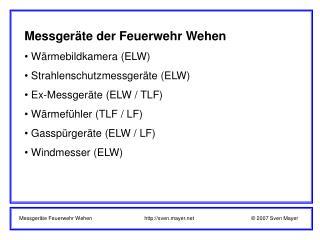 Messgeräte der Feuerwehr Wehen  Wärmebildkamera (ELW)  Strahlenschutzmessgeräte (ELW)