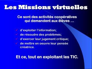 Ce sont des activités coopératives qui demandent aux élèves … d'exploiter l'information;