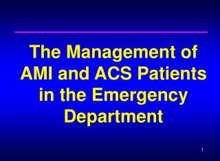 The Management of AMI and ACS Patients in the Emergency Department