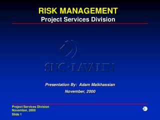RISK MANAGEMENT Project Services Division