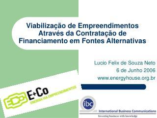 Viabilização de Empreendimentos Através da Contratação de Financiamento em Fontes Alternativas