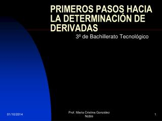 PRIMEROS PASOS HACIA LA DETERMINACIÓN DE DERIVADAS