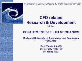 Fluid Mechanics Community Meeting, TU WIEN, September 30 th   2004