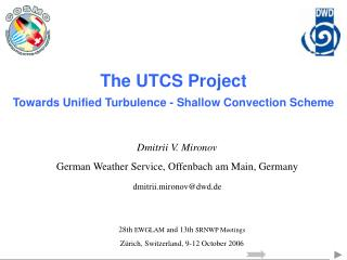 The UTCS Project Towards Unified Turbulence - Shallow Convection Scheme