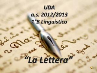 UDA a.s.  2012/2013 1°B Linguistico