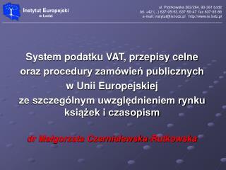 System podatku VAT, przepisy celne  oraz procedury zamówień publicznych  w Unii Europejskiej