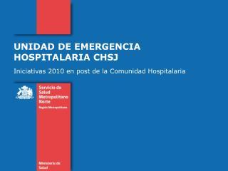 UNIDAD DE EMERGENCIA HOSPITALARIA CHSJ