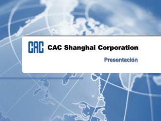 CAC Shanghai Corporation