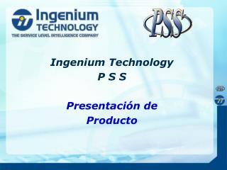 Ingenium Technology P S S Presentación de Producto