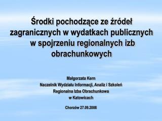 Małgorzata Kern Naczelnik Wydziału Informacji, Analiz i Szkoleń Regionalna Izba Obrachunkowa