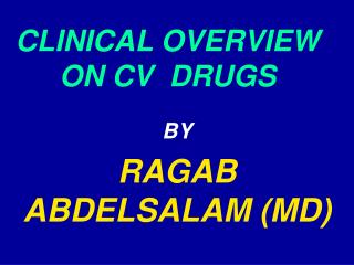 CLINICAL OVERVIEW ON CV  DRUGS