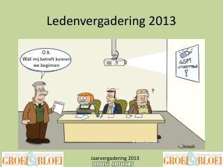 Ledenvergadering 2013