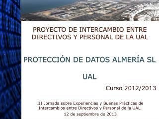 PROTECCIÓN DE DATOS ALMERÍA SL UAL