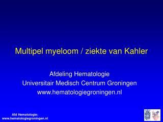 Multipel myeloom / ziekte van Kahler