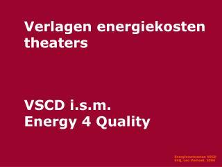 Verlagen energiekosten theaters VSCD i.s.m. Energy 4 Quality