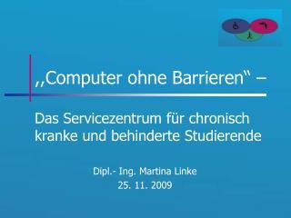 """,,Computer ohne Barrieren"""" – Das Servicezentrum für chronisch kranke und behinderte Studierende"""