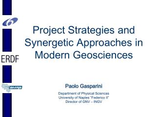 Project Strategies and Synergetic Approaches in Modern Geosciences Paolo Gasparini
