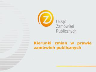 Kierunki zmian w prawie zamówień publicznych