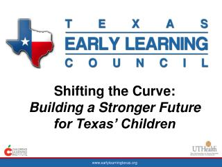 Shifting the Curve:  Building a Stronger Future for Texas' Children