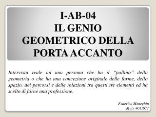 I-AB-04 IL GENIO GEOMETRICO DELLA PORTA ACCANTO