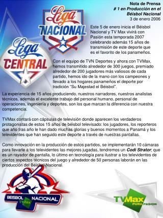 Nota de Prensa # 1 en Producción en el  Béisbol Nacional 3 de enero 2006