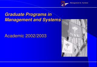 Graduate Programs in Management and Systems Academic 2002/2003