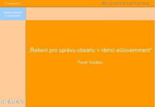 """""""Řešení pro správu obsahu v rámci eGovernment"""" Pavel Vosáhlo"""