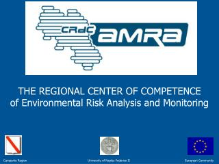 THE REGIONAL CENTER OF COMPETENCE of Environmental Risk Analysis and Monitoring